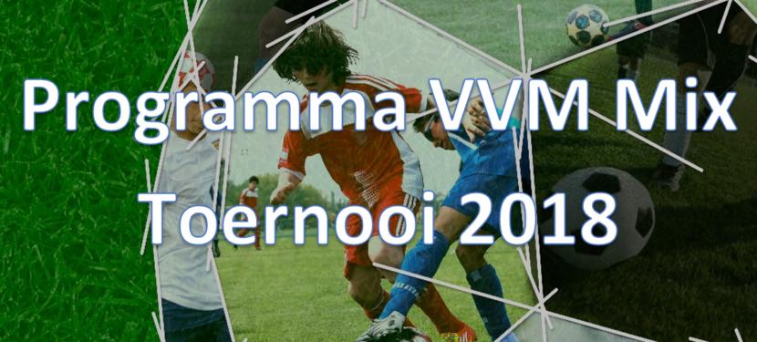 Programma VVM Mix Toernooi 2018